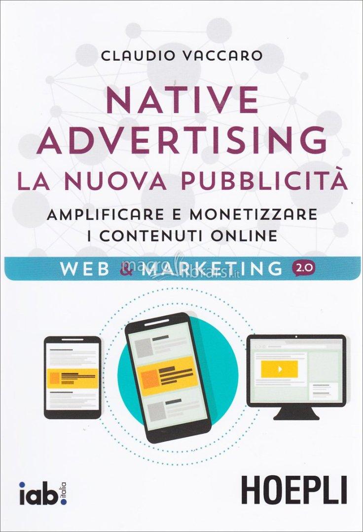 NATIVE ADVERTISING - LA NUOVA PUBBLICITA' amplificare e monetizzare i contenuti online