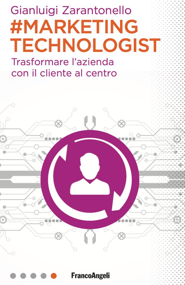 #marketing technologist. Trasformare l'azienda con il cliente al centro